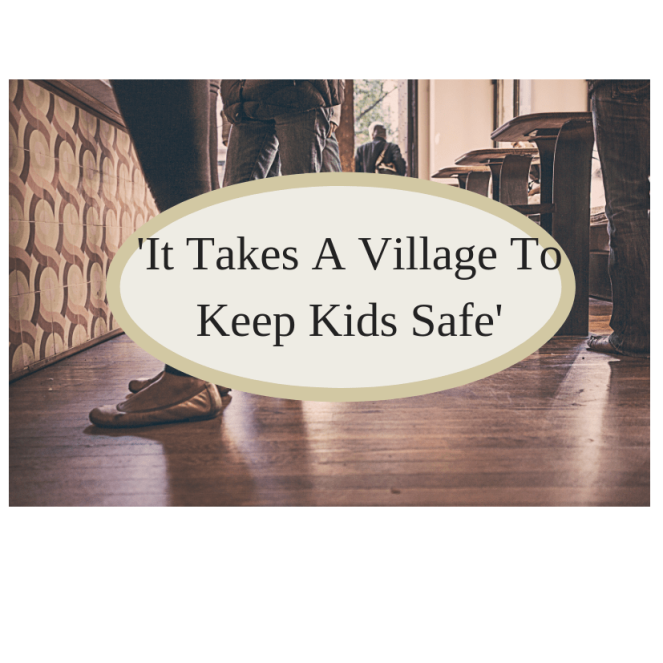 'It Takes A Village To Keep Kids Safe
